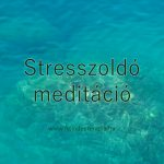 stresszoldó meditáció02